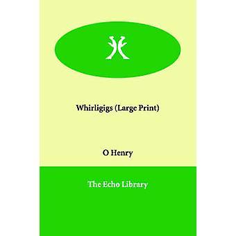 Whirligigs af Henry O
