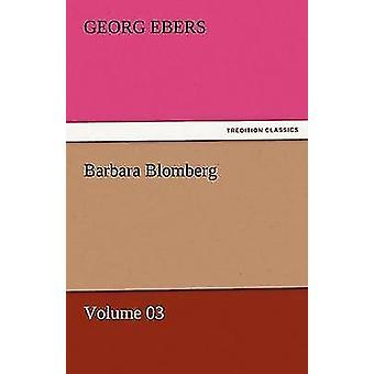 Barbara Blomberg  Volume 03 by Ebers & Georg