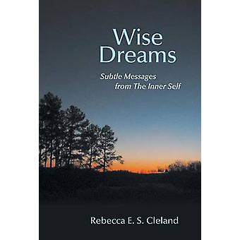 Wise rêves subtils Messages de l'Inner Self par Cleland & Rebecca E. S.
