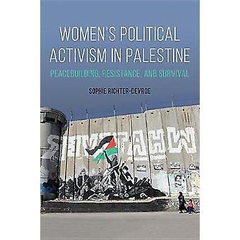 Women's Political Activism in Palestine - Peacebuilding - Resistance -