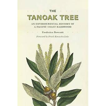 The Tanoak Tree - An Environmental History of a Pacific Coast Hardwood