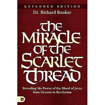 The Miracle of the Scarlet Thread Expanded Edition - Revealing the Pow