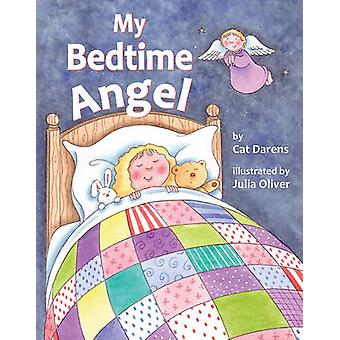 My Bedtime Angel by Cat Darens - Julia Oliver - 9780809167456 Book