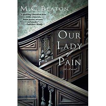 Our Lady of Pain by M C Beaton - 9781250022516 Book