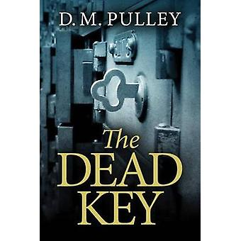 The Dead Key by D. M. Pulley - 9781477820872 Book