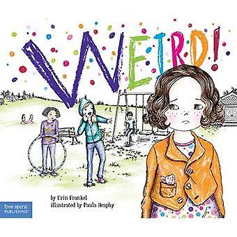 Weird! by Erin Frankel - Paula Heaphy - 9781575424378 Book