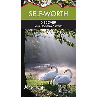 Self-Worth - Discover Your God-Given Worth by June Hunt - 978159636668