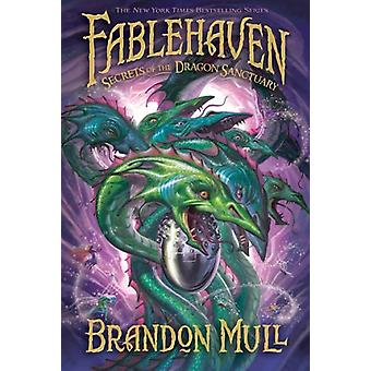 Secrets of the Dragon Sanctuary by Brandon Mull - 9781606410424 Book