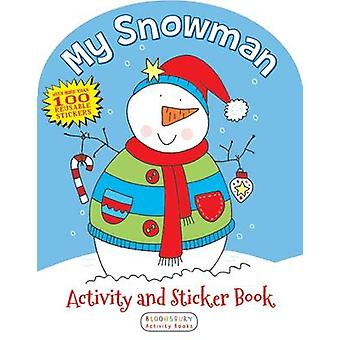 My Snowman Activity and Sticker Book by Anonymous - Bloomsbury - 9781