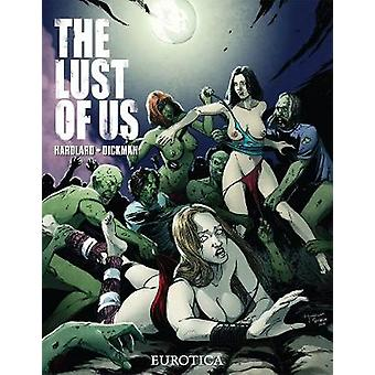 The Lust of Us by Robert Dickman - Charlie Reese Hardlard - 978168112