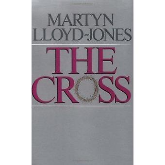 The Cross - God's Way of Salvation by Lloyd-Jones - David Martyn/ Cath