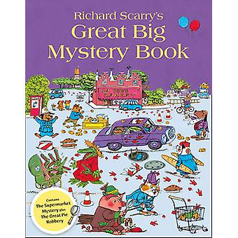 Richard Scarrys Great Big Mystery Book by Richard Scarry