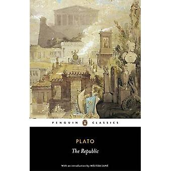 The Republic by Plato & Melissa Lane & Desmond Lee