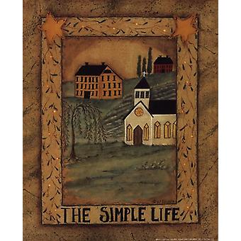 The Simple Life Poster Print by Pat Fischer (8 x 10)