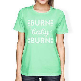 Burn Baby menta mujeres manga corta camiseta entrenamiento divertido Tee Shirt