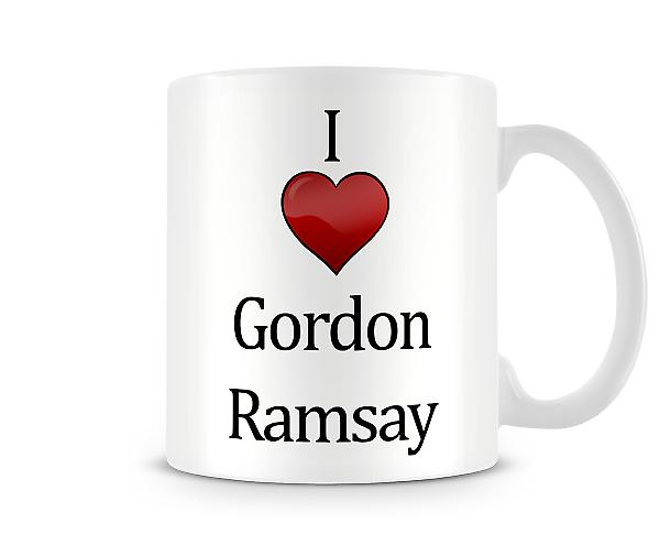 I Love Gordon Ramsey Printed Mug