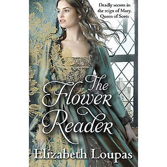 The Flower Reader by Elizabeth Loupas - 9780099571520 Book