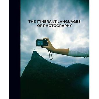 The Itinerant Languages of Photography by Eduardo L. Cadava - Gabriel