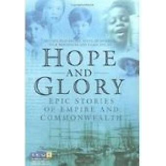 Hope and Glory - Epic Stories of Empire and Commonwealth by Melissa Bl