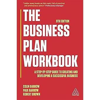 Business Plan arbetsboken - en steg för steg Guide för att skapa och Deve