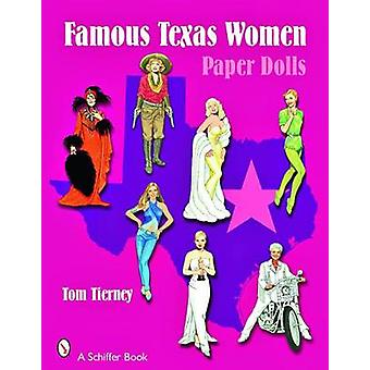 Famous Texas Women - Paper Dolls by Tom Tierney - 9780764329524 Book