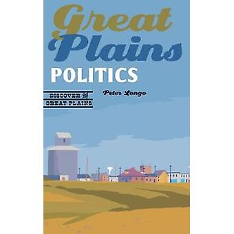 Great Plains Politics by Great Plains Politics - 9780803290716 Book