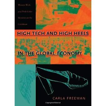 High Tech and High Heels in the Global Economy - Women - Work - and Pi