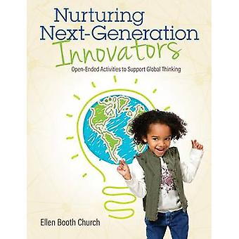 Nurturing Next-Generation Innovators - Open-Ended Activities to Suppor