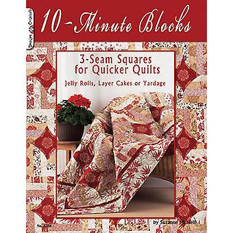 10 Minute Blocks - 3-seam Squares for Quicker Quilts by Suzanne McNeil