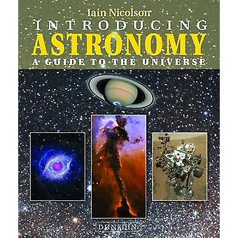 Introducing Astronomy - A Guide to the Universe by Iain Nicolson - 978
