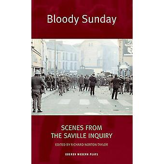 Bloody Sunday - Scenes from the Saville Inquiry by Richard Norton-Tayl