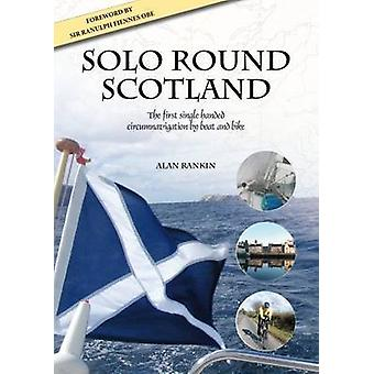 Solo Round Scotland - The First Single Handed Circumnavigation by Boat