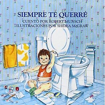 Siempre TE Querr E by Robert Munsch - Sheila McGraw - 9781895565010 B
