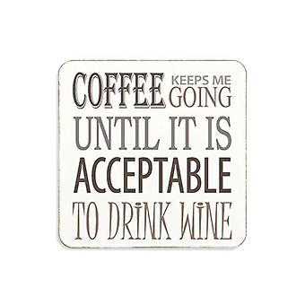 Coffee Keeps Me Going Until It Is Acceptable To Drink Wine Cork Coaster