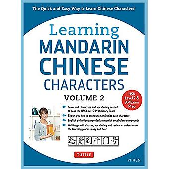 Learning Mandarin Chinese Characters Volume 2 - The Quick and Easy Way