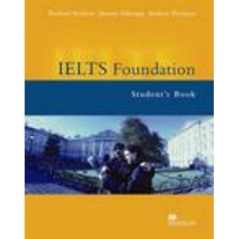 IELTS Foundation - Student's Book by Rachel Roberts - Andrew Preshous