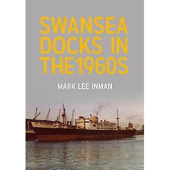 Dokach Swansea w 1960 roku Mark Lee Inman - 9781445665924 książki
