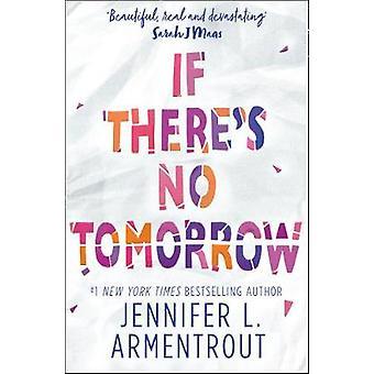 Jeśli istnieje bez jutra przez Jennifer L. Armentrout - 9781848456877 książki