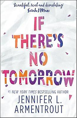 If There's No Tomorrow by Jennifer L. Armentrout - 9781848456877 Book