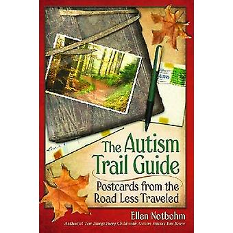 The Autism Trail Guide - Postcards from the Road Less Traveled by Elle