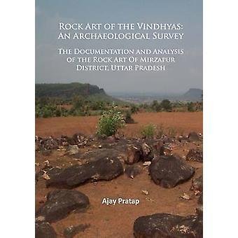 L'Art de la Documentation Vindhyas - une étude archéologique - rupestre et
