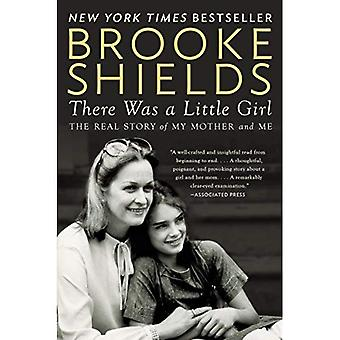 There Was a Little Girl : The Real Story of My Mother and Me