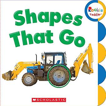 Shapes That Go (Rookie Toddler)