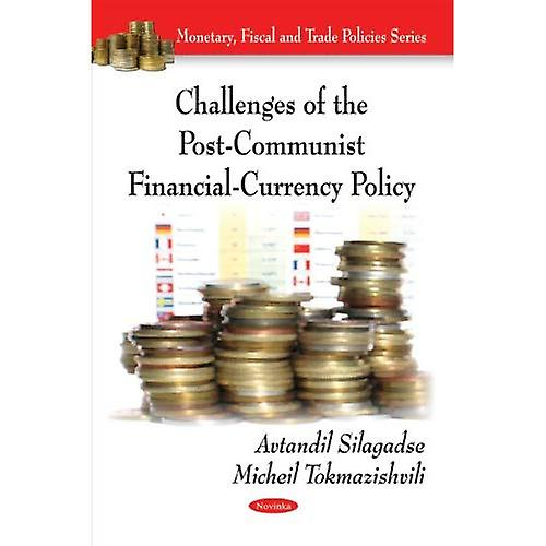 Challenges of the Post-Communist Financial-Currency Policy