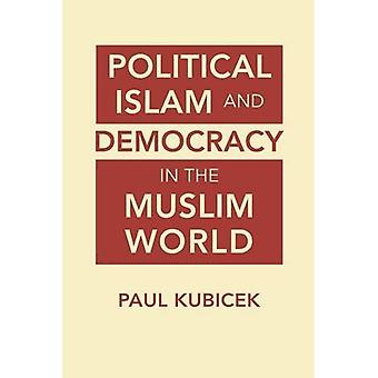 Political Islam and Democracy in the Muslim World