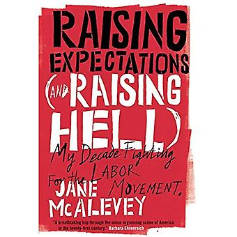 At hæve forventningerne (og Raising Hell): min årti kæmper for Labor bevægelsen