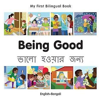 Min första tvåspråkiga bok - att vara bra - Bengali-engelska