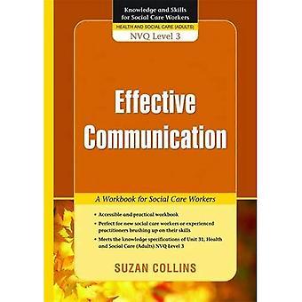 Effektive Kommunikation: Ein Arbeitsbuch für soziale Pflegekräfte