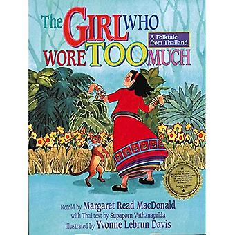 The Girl Who Wore Too Much: A Folktale from Thailand