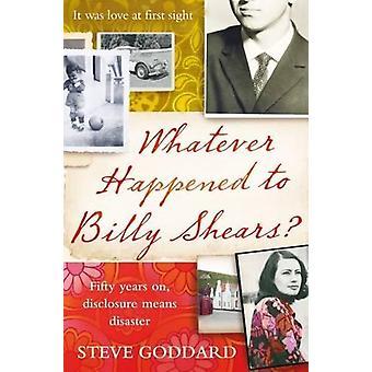 Whatever Happened to Billy Shears? by Steve Goddard - 9781910674420 B